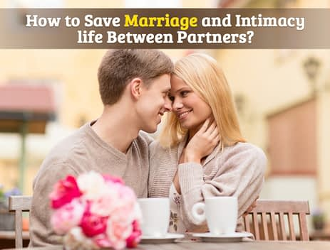 How to save marriage and intimacy life between partners