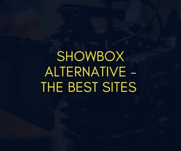 Showbox Alternative The Best Sites - thatviralfeedcdn
