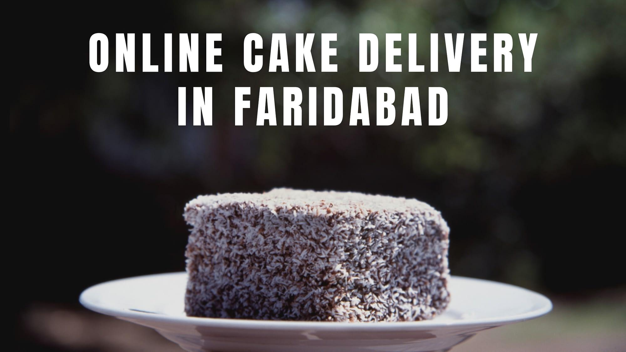 Online cake delivery in Faridabad through Faridabadcake