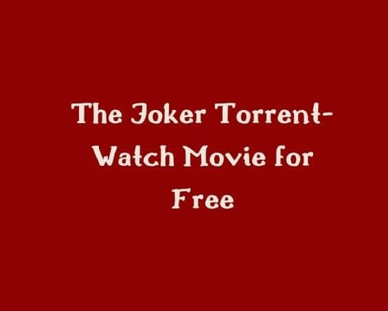 The Joker torrent- watch movie for free