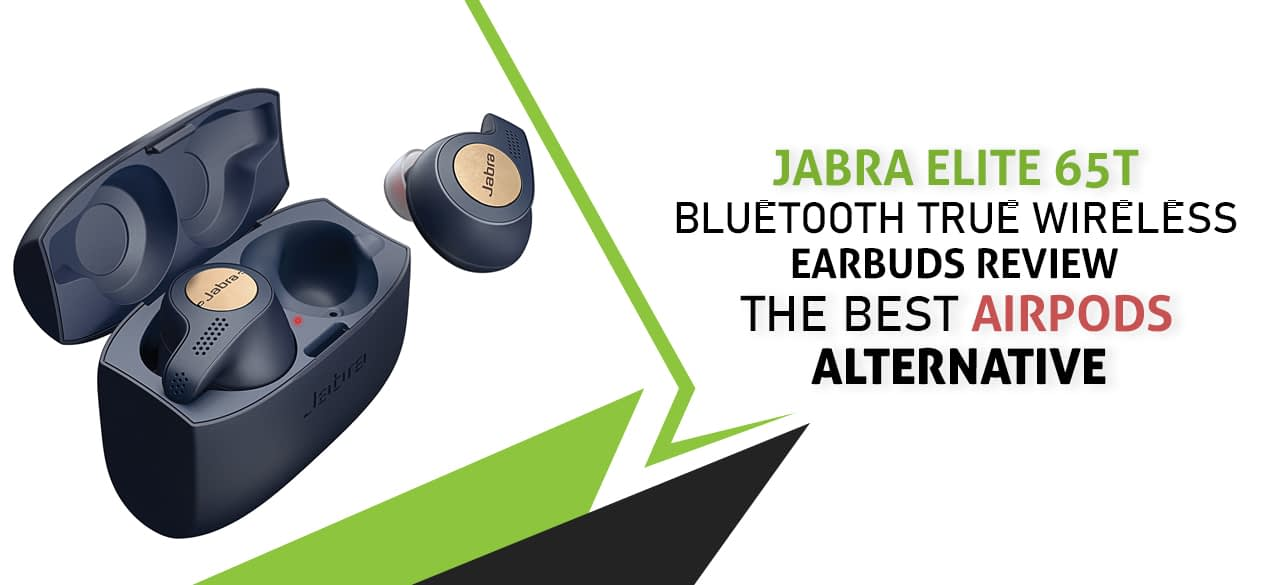 Jabra Elite 65t Bluetooth True Wireless earbuds review the best AirPods alternative findheadsets