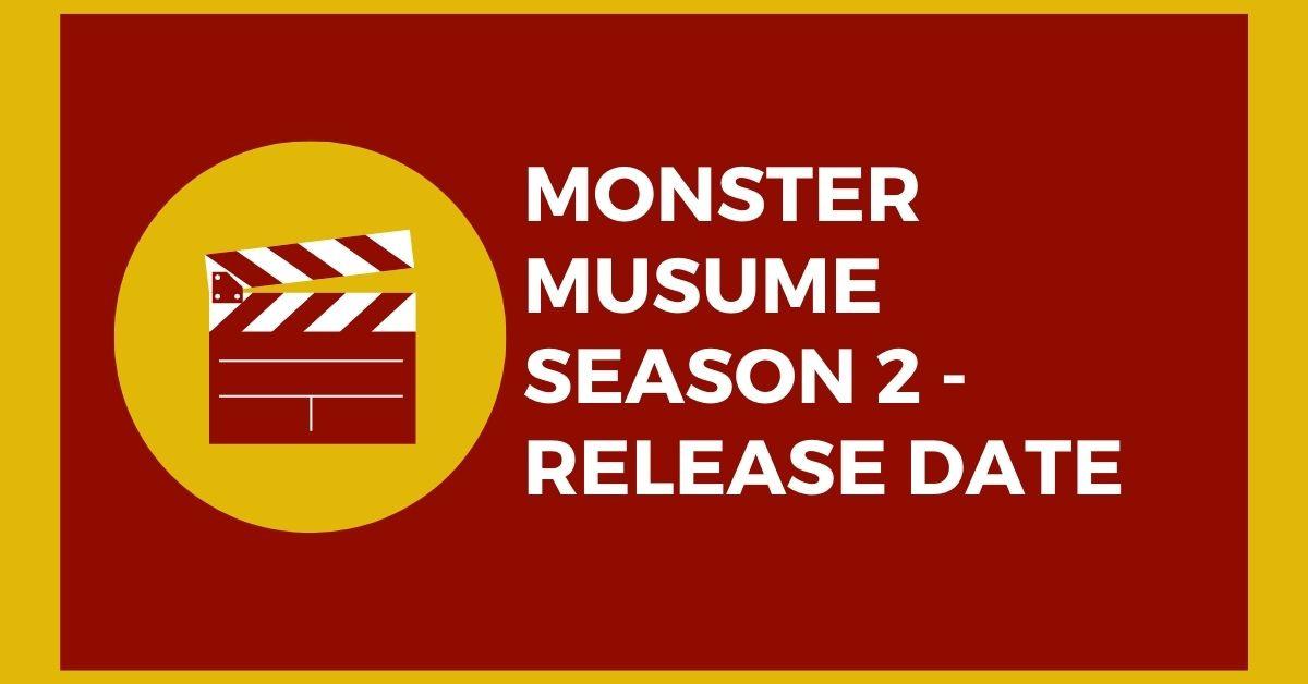 Monster Musume Season 2 - Release Date