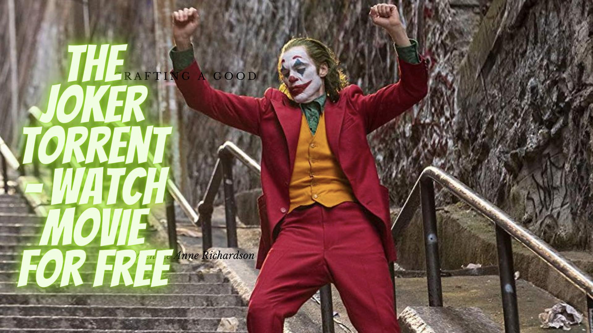 The Joker Torrent – Watch Movie for Free-Thatviralfeedcdn